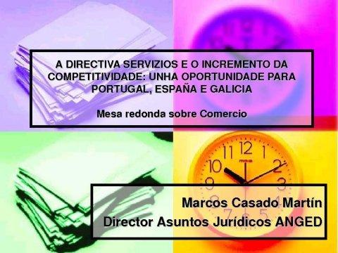 Mesa redonda sobre o comercio - Foros sobre a directiva servizos e o incremento da competitividade: Unha oportunidade para Portugal, España é  Galicia
